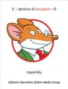 topomiky - Il 1 dentino di benjamin =D