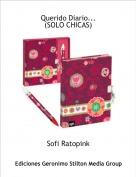 Sofi Ratopink - Querido Diario... (SOLO CHICAS)