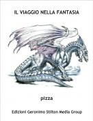 pizza - IL VIAGGIO NELLA FANTASIA