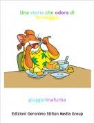 giuggiolinafurba - Una storia che odora di formaggio