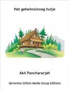 Akil Panchararjah - Het geheimzinneg hutje