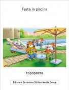 topopazza - Festa in piscina
