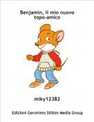 miky12382 - Benjamin, il mio nuovo topo-amico