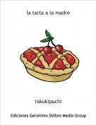 rakukipuchi - la tarta a la madre