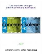 Jicer - Les aventures de super timbre !Le timbre maléfique !