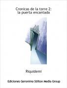 Riquidemi - Cronicas de la torre 2:la puerta encantada