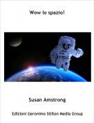 Susan Amstrong - Wow lo spazio!