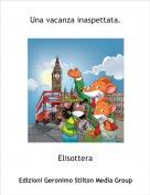 Elisottera - Una vacanza inaspettata.