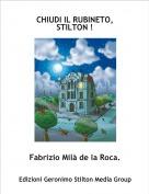 Fabrizio Milà de la Roca. - CHIUDI IL RUBINETO, STILTON !