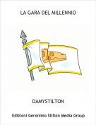 DAMYSTILTON - LA GARA DEL MILLENNIO