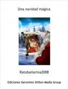 Ratobailarina2008 - Una navidad mágica