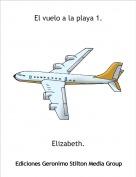 Elizabeth. - El vuelo a la playa 1.