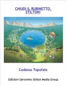 Codessa Topofalo - CHIUDI IL RUBINETTO, STILTON!