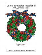Topinas01! - La mia stratopica raccolta di RACCONTI!!!!!!!!