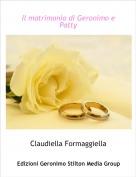Claudiella Formaggiella - Il matrimonio di Geronimo e Patty