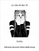 Scotty - La vida de Mar #2