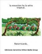 Ratorricardo. - la esxursion ha la selva tropical.