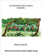 Ratorricardo. - la esxursion ha la selva tropical.
