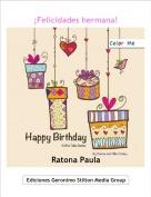 Ratona Paula - ¡Felicidades hermana!