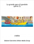 ciabba - La grande gara di gondole(parte 2)