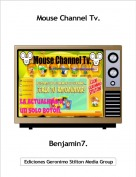 Benjamin7. - Mouse Channel Tv.