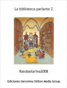 Ratobailarina2008 - La biblioteca parlante 2