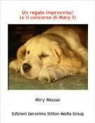 Miry Mouse - Un regalo improvviso!(x il concorso di Mary.f)