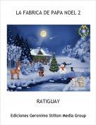 RATIGUAY - LA FABRICA DE PAPA NOEL 2