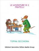 TOPINA SECCHIONA - LE AVVENTURE DI 2 FRATELLI