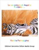 Vanilla Formaggina - Le avventure di Mayel e Fantàsia ...