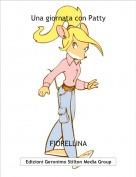 FIORELLINA - Una giornata con Patty
