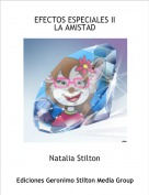 Natalia Stilton - EFECTOS ESPECIALES IILA AMISTAD