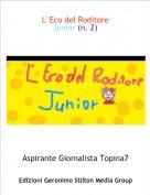 Aspirante Giornalista Topina7 - L' Eco del RoditoreJunior (n. 2)