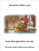 onze lieve geronimo was aan e - Geronimo stilton cool