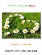 Giù Giù------>Giulia - Jacline e la forza del cuore
