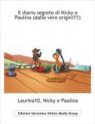 Laurina10, Nicky e Paulina - Il diario segreto di Nicky e Paulina (dalle vere origini!!!)