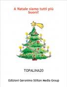 TOPALINA20 - A Natale siamo tutti più buoni!