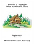 toposimo05 - geronimo in campeggioper un viaggio nella natura