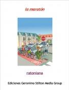 ratoniana - la maratón