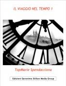 TopMarie Spendacciona - IL VIAGGIO NEL TEMPO 1
