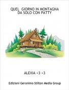 ALEXIA <3 <3 - QUEL  GIORNO IN MONTAGNA DA SOLO CON PATTY