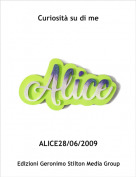 ALICE28/06/2009 - Curiosità su di me
