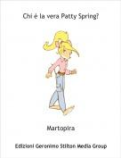 Martopira - Chi è la vera Patty Spring?