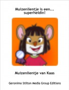 Muizenlientje van Kaas - Muizenlientje is een... superheldin!