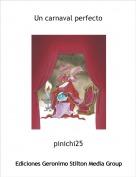 pinichi25 - Un carnaval perfecto