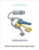 TOPOLINAFEFE4 - IL MISTERO!!!