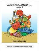 CHIARTOPINA - VACANZE DISASTROSE .....parte 1