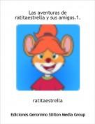 ratitaestrella - Las aventuras de ratitaestrella y sus amigos.1.