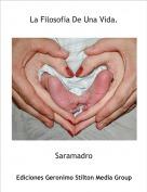 Saramadro - La Filosofía De Una Vida.