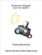 Topisa Mozzarella - Diventare fotografi(con voi topini!)